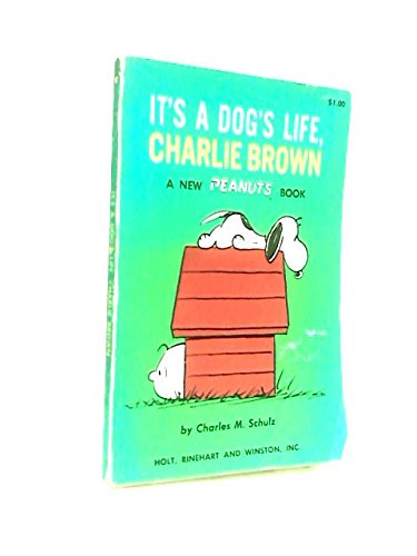 It's a Dog's Life, Charlie Brown.: Schulz, Charles M.