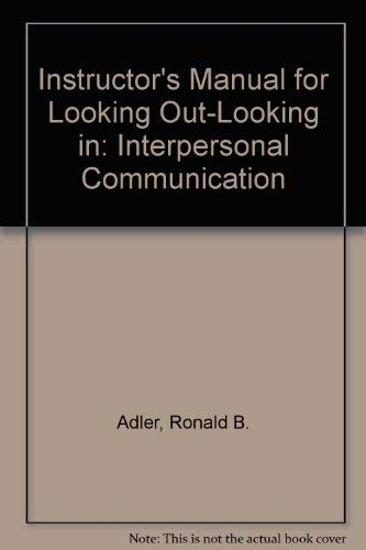 9780030308376: Instructor's Manual for Looking Out-Looking in: Interpersonal Communication