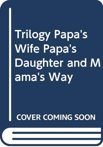 9780030308758: Trilogy Papa's Wife, Papa's Daughter, and Mama's Way