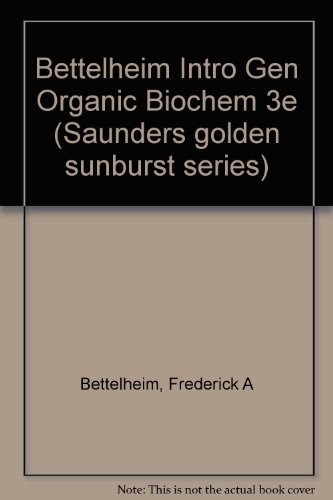 9780030309281: Bettelheim Intro Gen Organic Biochem 3e (Saunders golden sunburst series)