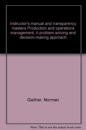 9780030309595: Instructor's manual and transparency masters Production and operations management: A problem-solving and decision-making approach