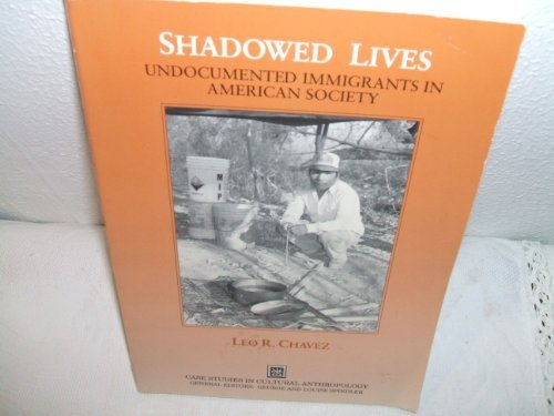 """shadowed lives leo r chavez 1) who is dr chavez, and how would he describe his academic career in  """"i am  the author of shadowed lives: undocumented immigrants in."""