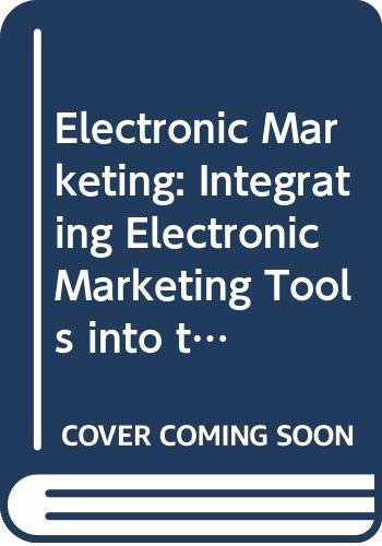 Electronic Marketing: Integrating Electronic Marketing Tools into: Joel Reedy, Shauna