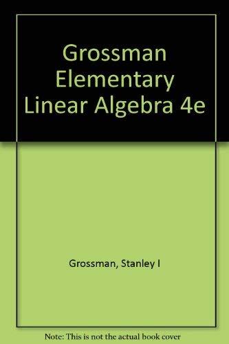 9780030311932: Grossman Elementary Linear Algebra 4e