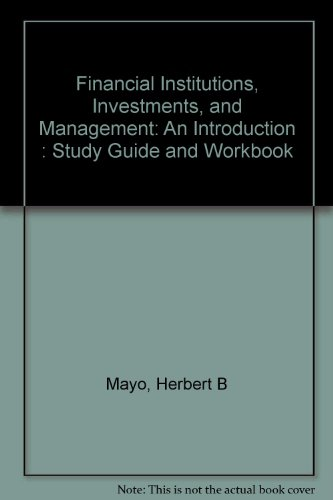 Financial Institutions, Investments And Management: An Introduction: Herbert B. Mayo