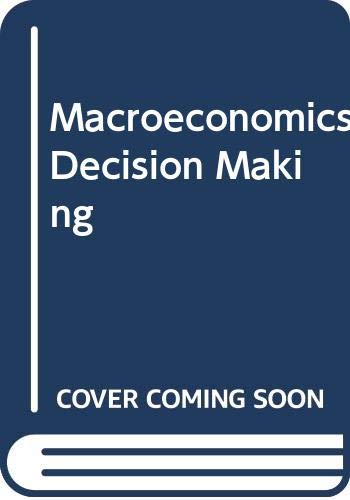 9780030313165: Macroeconomics Decision Making In The World Economy And Web Password
