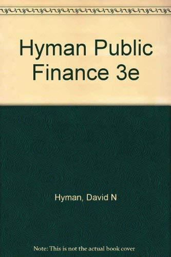 9780030313899: Hyman Public Finance 3e (The Dryden Press series in economics)