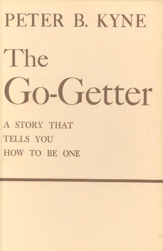 9780030314001: The Go-Getter: A Story That Tells You How To Be One