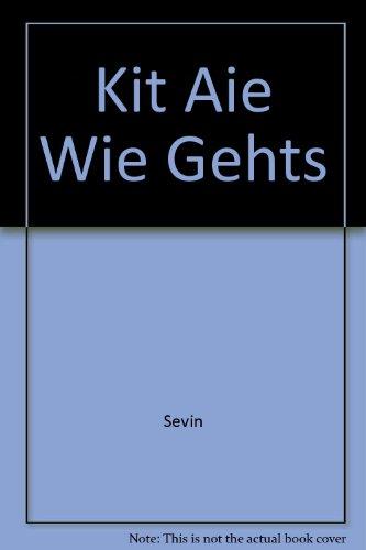 9780030314483: Kit Aie Wie Gehts