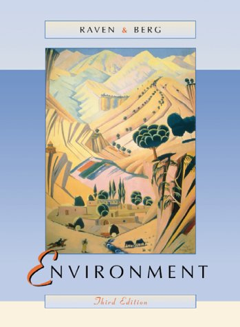 Environment {THIRD EDITION}: Raven, Peter H. And Linda R. Berg