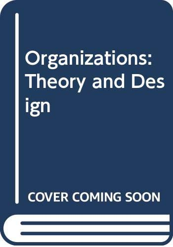 9780030316722: Organizations: Theory and Design