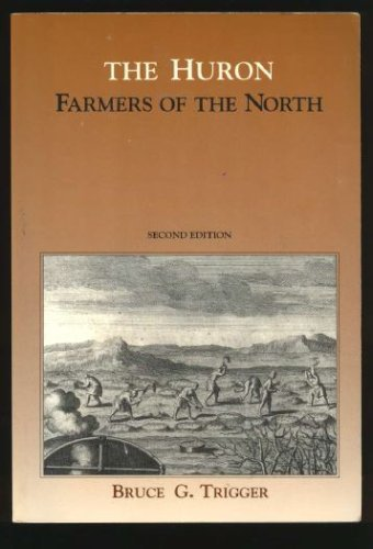 9780030316890: The Huron: Farmers of the North (Case Studies in Cultural Anthropology)