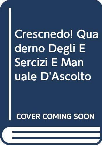 9780030318269: Crescendo! Quaderno Degli E Sercizi E Manuale D'Ascolto (Spanish Edition)