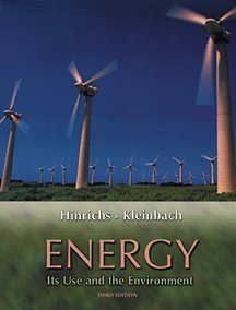 Energy: Its Use and the Environment: Hinrichs, Roger A., Kleinbach, Merlin H.