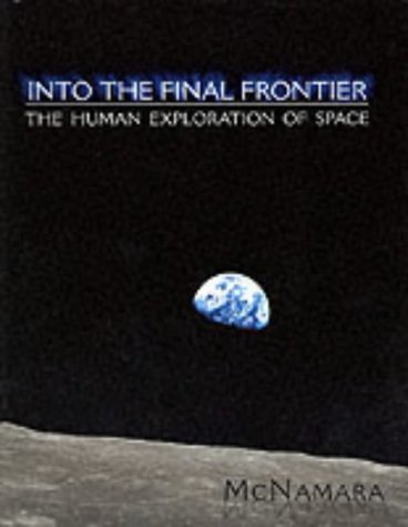 9780030320163: Into The Final Frontier: The Human Exploration of Space