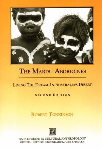 9780030322822: The Mardu Aborigines: Living the Dream in Australia's Desert (Case Studies in Cultural Anthropology)