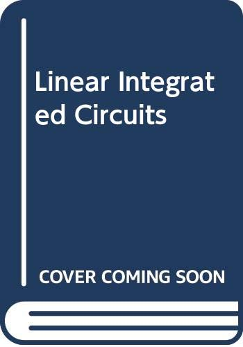 9780030324680: Linear Integrated Circuits (The Saunders College Publishing series in electronics technology)