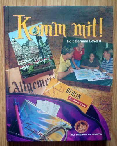 Komm Mit!: Level 3 (Holt German) (9780030325571) by Rinehart, and Winston, Inc. Holt; Winston