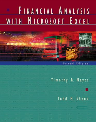 Financial Analysis with Microsoft Excel«: Mayes, Timothy R.; Shank, Todd M.
