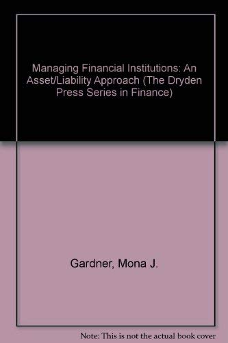 9780030326882: Managing Financial Institutions: An Asset/Liability Approach (The Dryden Press Series in Finance)