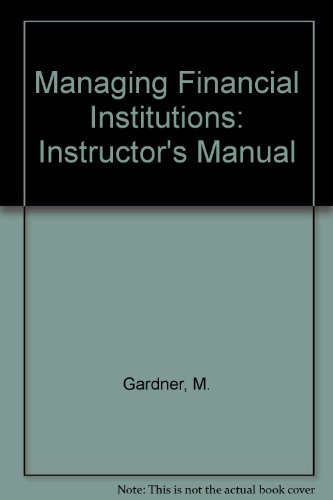 9780030326899: Managing Financial Institutions: Instructor's Manual