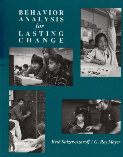 Behavior Analysis for Lasting Change: Sulzer-Azaroff, Beth, Mayer, Roy G.