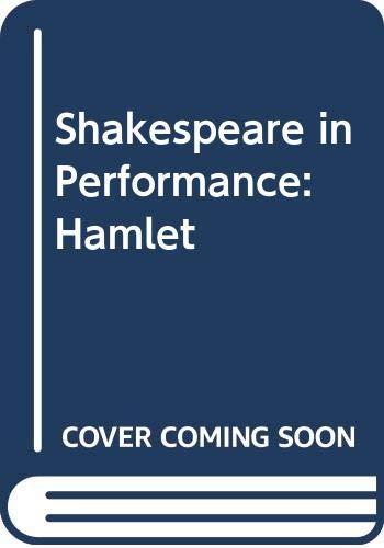 9780030330223: Shakespeare in Performance: Hamlet