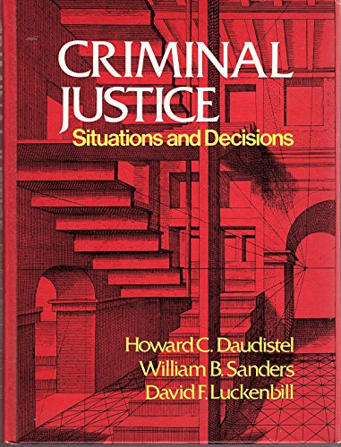 9780030330513: Criminal Justice: Situations and Decisions