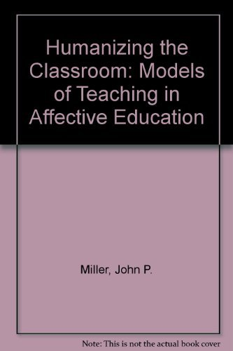 9780030330766: Humanizing the Classroom: Models of Teaching in Affective Education