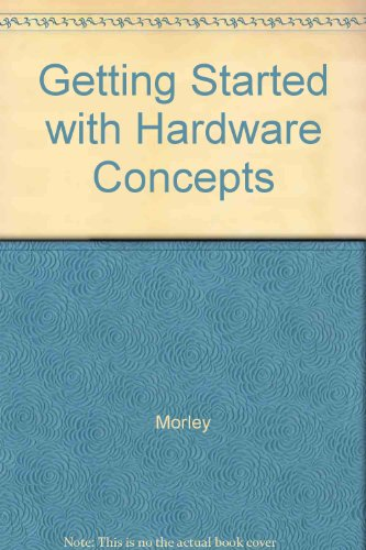 9780030331473: Getting Started with Hardware Concepts