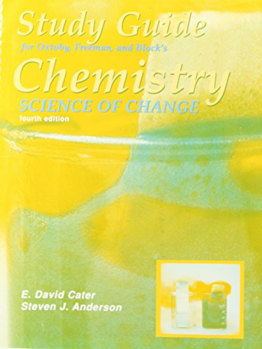 Study Guide for Oxtoby, Freeman, and Block's Chemistry: Science of Change, 4th ed. (0030332311) by David Cater; Steven J. Anderson