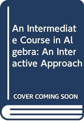 An Intermediate Course In Algebra Student Solutions: Warr, Curtis, Slingerland,