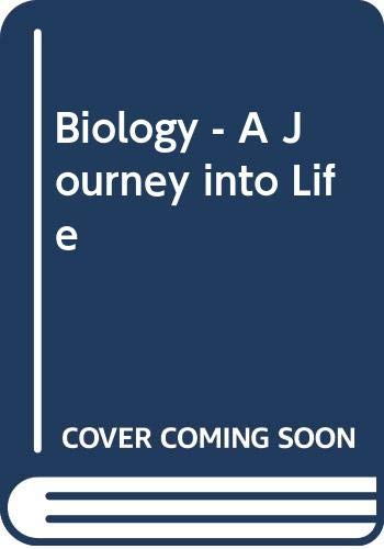 BIOLOGY A Journey Into Life, 2nd Ed: Arms, Karen &
