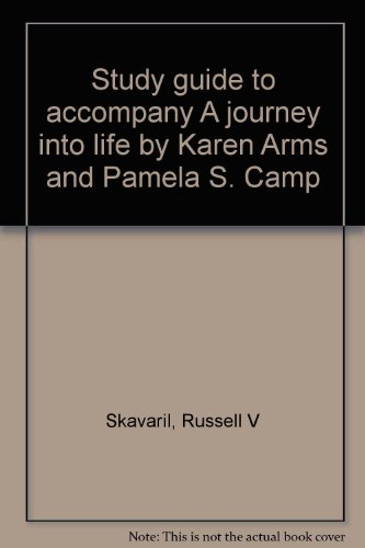 9780030333644: Study guide to accompany A journey into life by Karen Arms and Pamela S. Camp