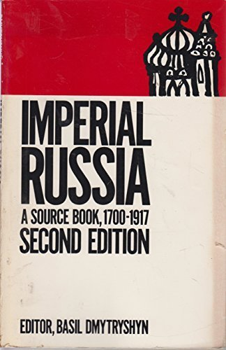 9780030334191: Imperial Russia: A Source Book, 1700-1917