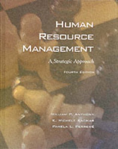 Human Resource Management : A Strategic Approach: William P. Anthony,