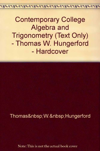 9780030338038: Contemporary College Algebra and Trigonometry (Text Only) - Thomas W. Hungerford - Hardcover
