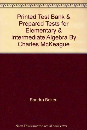 9780030338977: Printed Test Bank & Prepared Tests for Elementary & Intermediate Algebra By Charles McKeague