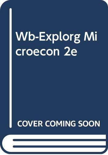 9780030342912: WB-EXPLORG MICROECON 2E