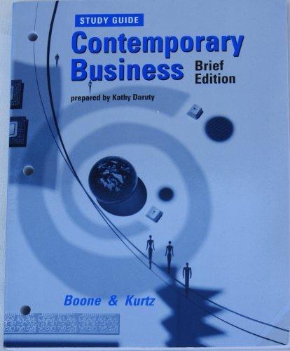 Contemporary Business, Brief Edition (Study Guide): Kurtz, Kathy Karuty Boone