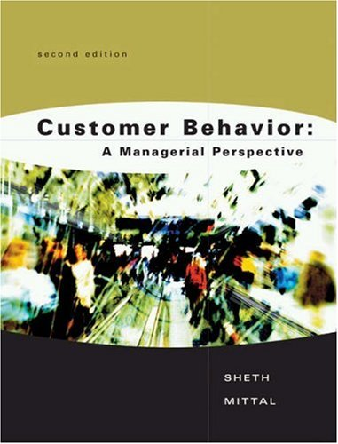 Customer Behavior: A Managerial Perspective: Jagdish N. Sheth,