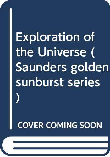 9780030345845: Exploration of the Universe (Saunders golden sunburst series)