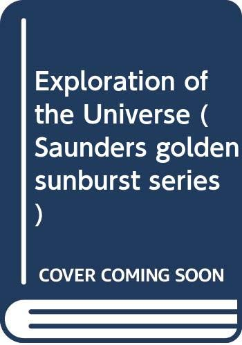 9780030345845: Exploration of the Universe (Saunders golden sunburst series)