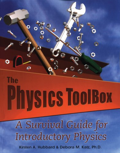 The Physics Toolbox: A Survival Guide for: Kirsten A. Hubbard,