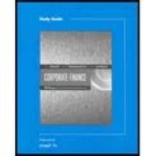 Study Guide to accompany Corporate Finance (0030351138) by Smart, Scott B.; Megginson, William L; Gitman, Lawrence J.