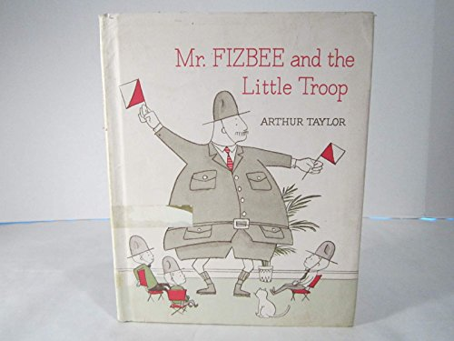 9780030354908: Mr. Fizbee and the Little Troop