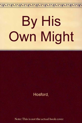 9780030356100: By His Own Might