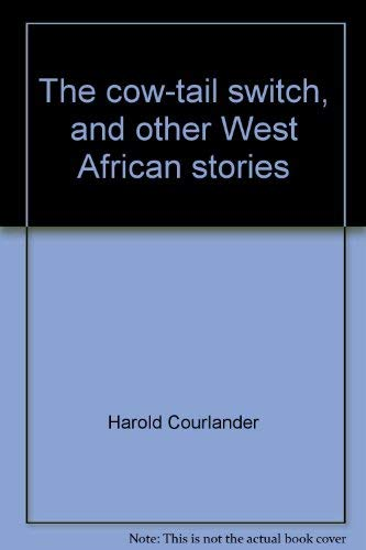 9780030357459: The cow-tail switch, and other West African stories