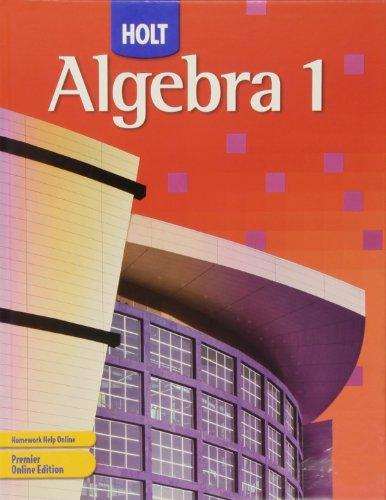 Holt Algebra 1: Student Edition 2007: Edward B. Burger,