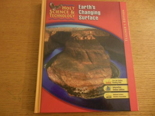 Holt Science & Technology: Earth's Changing Surface,: HOLT, RINEHART AND